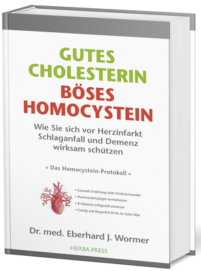 GUTES CHOLESTERIN – BÖSES HOMOCYSTEIN von Wormer,  Dr.med Eberhard J.