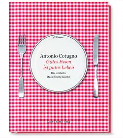 Gutes Essen ist gutes Leben von Cotugno,  Antonio, Cotugno,  Ferdinando, Rindchen,  Gerd