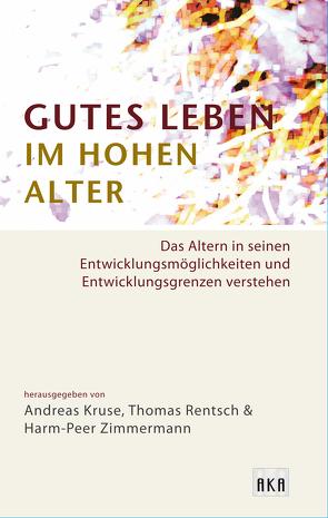 Gutes Leben im hohen Alter von Kruse,  Andreas, Rentsch,  Thomas, Zimmermann,  Harm-Peer
