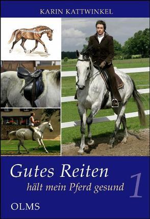 Gutes Reiten hält mein Pferd gesund von Kattwinkel,  Karin