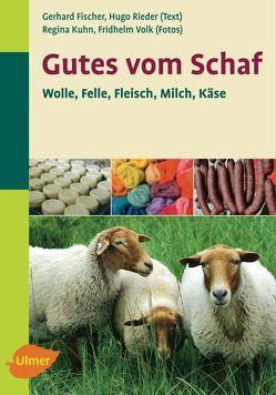 Gutes vom Schaf von Fischer,  Gerhard, Kuhn,  Regina, Rieder,  Hugo, Volk,  Fridhelm