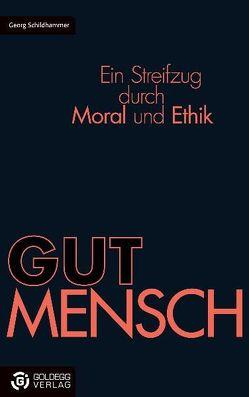 GUTMENSCH von Schildhammer,  Georg
