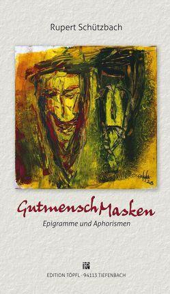 GutmenschMasken von Schützbach,  Rupert