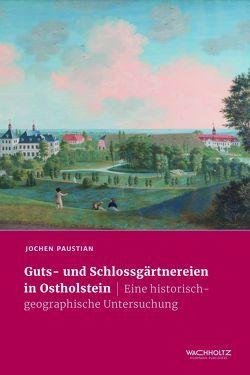 Guts- und Schlossgärtnereien in Ostholstein von Paustian,  Jochen