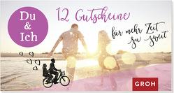 Gutscheinbuch Du & Ich – 12 Gutscheine für mehr Zeit zu zweit von Groh Redaktionsteam