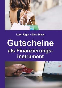 Gutscheine als Finanzierungsinstrument von Jaeger,  Lars, Maas,  Gero