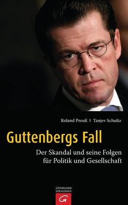 Guttenbergs Fall von Preuss,  Roland, Schultz,  Tanjev
