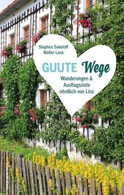 GUUTE Wege von Lanz,  Walter, Sokoloff,  Stephen