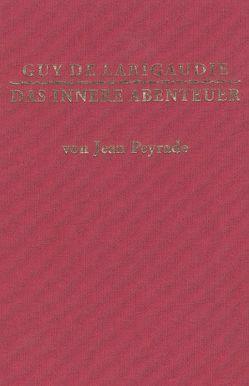 Guy de Larigaudie – das innere Abenteuer von Deuerling,  Hubertus, Hinkel,  Klaus, Peyrade,  Jean