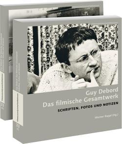 Guy Debord. Das filmische Gesamtwerk von Debord,  Guy, Horwath,  Alexander, Kukulies,  Wolfgang, Rappl,  Werner
