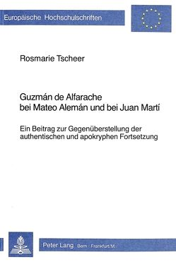 Guzman de Alfarache bei Mateo Aleman und bei Juan Martí von Tscheer,  Rosmarie