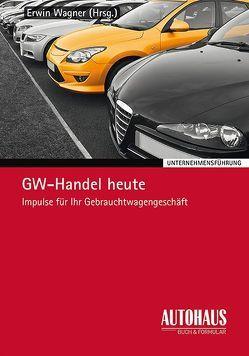 GW-Handel heute von Wagner,  Erwin