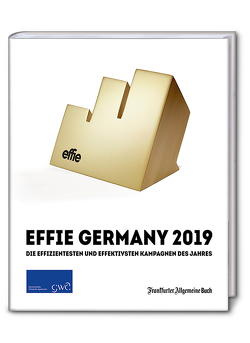 GWA Effie® Award 2019: Die effizientesten und effektivsten Kampagnen des Jahres