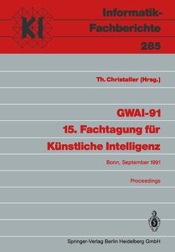 GWAI-91 15. Fachtagung für Künstliche Intelligenz von Christaller,  Thomas