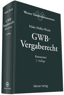 GWB-Vergaberecht von Müller-Wrede,  Malte