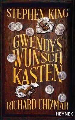 Gwendys Wunschkasten von Chizmar,  Richard, King,  Stephen