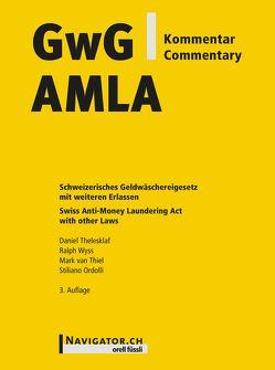 GwG Kommentar / AMLA Commentary von Ordolli,  Stiliano, Thelesklaf,  Daniel, van Thiel,  Mark, Wyss,  Ralph