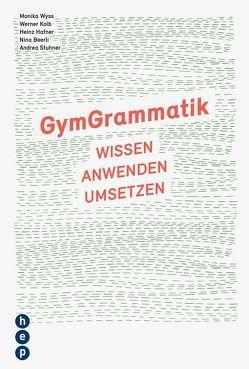 GymGrammatik von Beerli,  Nina, Häfner,  Heinz, Kolb,  Werner, Stuhner,  Andrea, Wyss,  Monika