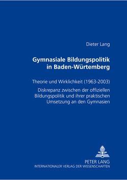 Gymnasiale Bildungspolitik in Baden-Württemberg von Lang,  Dieter