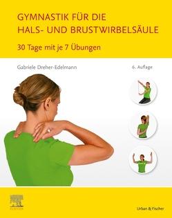 Gymnastik für die Hals- und Brustwirbelsäule von Dreher-Edelmann,  Gabriele
