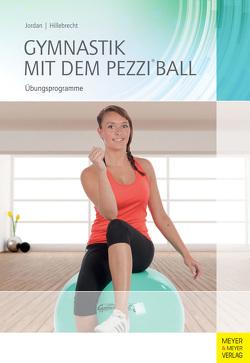 Gymnastik mit dem Pezzi®ball von Hillebrecht,  Martin, Jordan,  Alexander