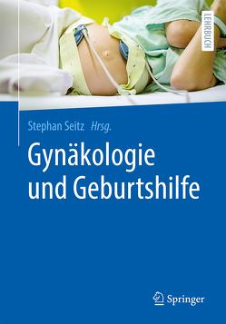 Gynäkologie und Geburtshilfe von Seitz,  Stephan