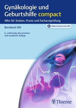 Gynäkologie und Geburtshilfe compact von Uhl,  Bernhard