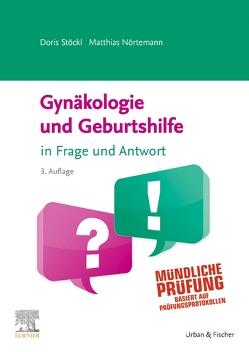 Gynäkologie und Geburtshilfe in Frage und Antwort von Nörtemann,  Matthias, Stöckl,  Doris