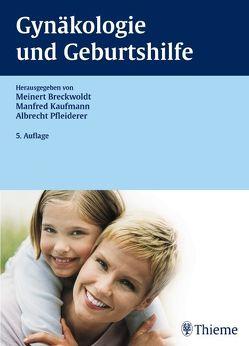 Gynäkologie und Geburtshilfe von Breckwoldt,  Meinert, Gätje,  Regine, Kaufmann,  Manfred, Martius,  Goetz, Pfleiderer,  Albrecht