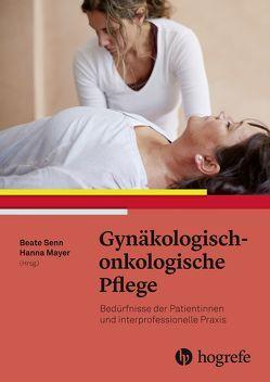 Gynäkologisch–onkologische Pflege von Mayer,  Hanna, Senn,  Beate