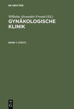 Gynäkologische Klinik / [Text] von Freund,  Wilhelm Alexander