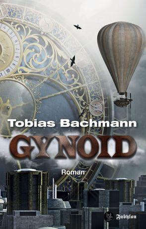 Gynoid von Bachmann,  Tobias