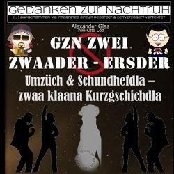 GzN Zwei: Zwaader – Ersder von Glas,  Alexander, Lott,  Thilo Otto