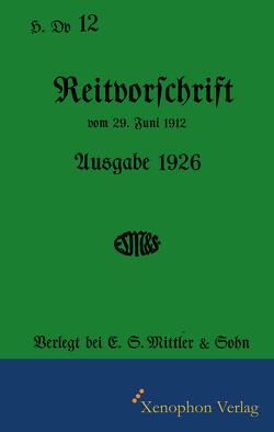 H. Dv. 12 – Reitvorschrift Ausgabe 1926