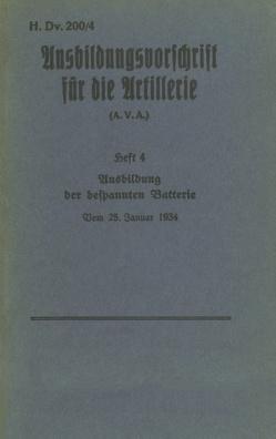 H.Dv. 200/4 Ausbildungsvorschrift für die Artillerie – Heft 4 Ausbildung der bespannten Batterie – Vom 25. Januar 1934 von Heise,  Thomas