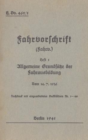 H.Dv. 465/1 Fahrvorschrift – Heft 1 Allgemeine Grundsätze der Fahrausbildung vom 14.7.1936 von Heise,  Thomas