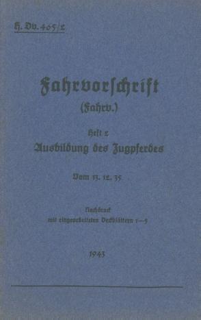H.Dv. 465/2 Fahrvorschrift – Heft 2 Ausbildung des Zugpferdes von Heise,  Thomas