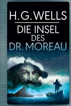 H.G.Wells: Die Insel des Dr. Moreau von Konrad,  Ailin, Wells,  H.G.