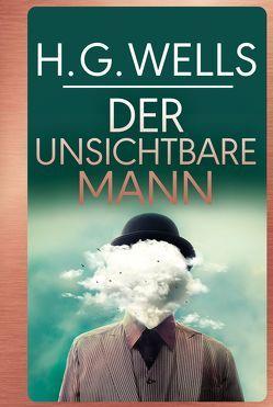H.G.Wells:Der unsichtbare Mann von Konrad,  Ailin, Wells,  H.G.