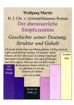 H. J. Chr. v. Grimmelshausens Roman Der abenteuerliche Simplicissimus – Geschichte seiner Deutung, Struktur und Gehalt von Martin,  Wolfgang