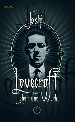 H. P. Lovecraft – Leben und Werk, Band 1 von Fliedner,  Andreas, Joshi,  S. T.