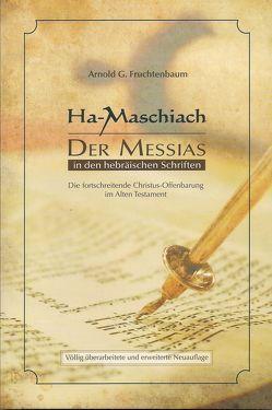Ha-Maschiach: Der Messias in den hebräischen Schriften von Fruchtenbaum,  Arnold G.