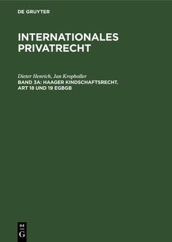 Haager Kindschaftsrecht. Art 18 und 19 EGB von Henrich,  Dieter, Kropholler,  Jan