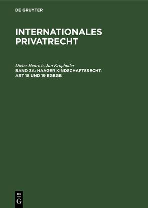 Franz Gamillscheg: Internationales Privatrecht / Haager Kindschaftsrecht. Art 18 und 19 EGB von Henrich,  Dieter, Kropholler,  Jan