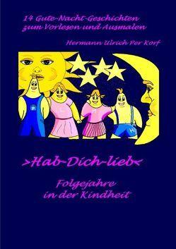 Hab-Dich-lieb – Folgejahre in der Kindheit von Korf,  Hermann Ulrich Per