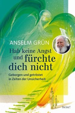 Hab keine Angst und fürchte dich nicht von Grün,  Anselm, Münch,  Eberhard