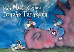Hab Mut, kleiner Drache Tarakona von Gruber,  Irina, Weser,  Susanne