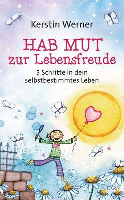 Hab Mut zur Lebensfreude von Werner,  Kerstin