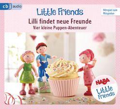 HABA Little Friends – Lilli findet neue Freunde (Hörspiel 1) von Friede,  Franciska, Greis,  Julian, Hochmuth,  Teresa, Landa,  Leonie, Rümmelein,  Paulina, Tannous,  Rotraud