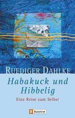 Habakuck und Hibbelig von Dahlke,  Ruediger